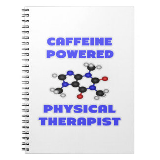 Caffeine Powered Physical Therapist Spiral Note Books