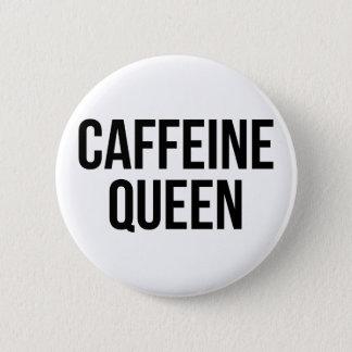 Caffeine Queen Button