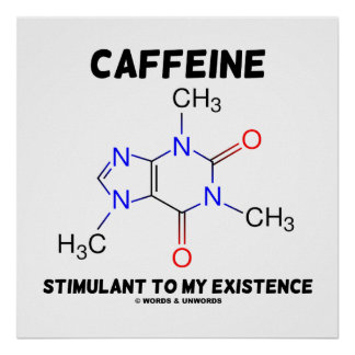 Caffeine Stimulant To My Existence Molecule Print