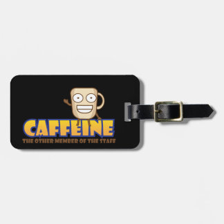 Caffeine, The Other Member of The Staff Bag Tag