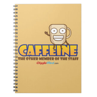 Caffeine, The Other Member of the Staff Notebook