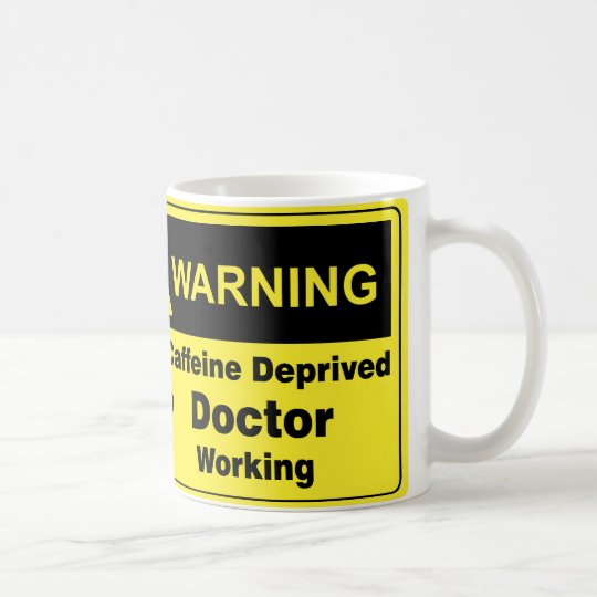 Caffeine Warning Doctor Coffee Mug