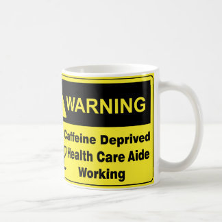 Caffeine Warning Health Care Aide Coffee Mug