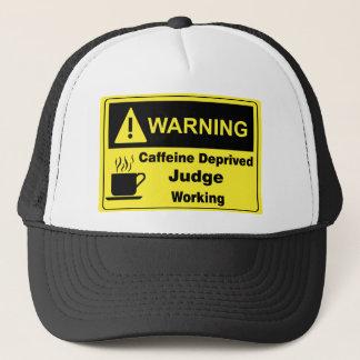Caffeine Warning Judge Trucker Hat