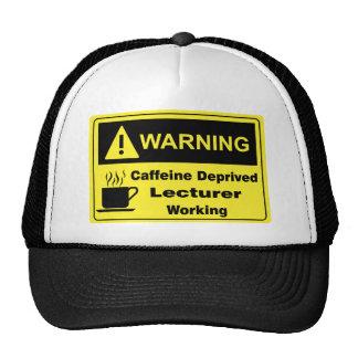 Caffeine Warning Lecturer Trucker Hat