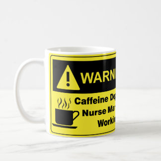 Caffeine Warning Nurse Manager Classic White Coffee Mug