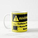 Caffeine Warning Nurse Manager Coffee Mug