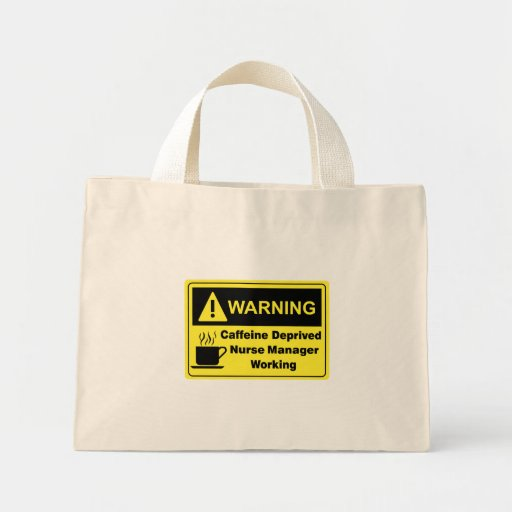 Caffeine Warning Nurse Manager Mini Tote Bag