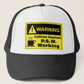 Caffeine Warning P.S.W. Trucker Hat