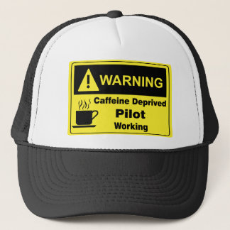 Caffeine Warning Pilot Trucker Hat