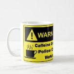 Caffeine Warning Police Officer Classic White Coffee Mug