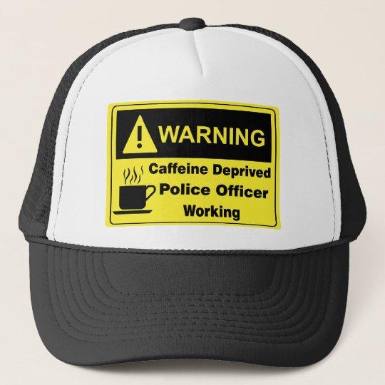 Caffeine Warning Police Officer Trucker Hat