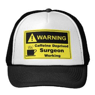 Caffeine Warning Surgeon Trucker Hat