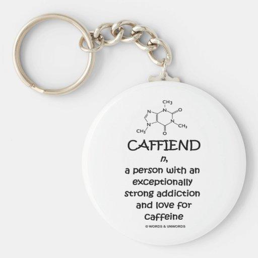 Caffiend (definición del vocabulario de la molécul llavero personalizado