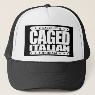 CAGED ITALIAN - From a Legendary Lineage of Boxers Trucker Hat