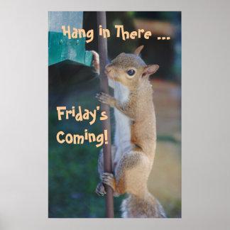 ¡Caída adentro allí Friday sComing Ardilla Poster