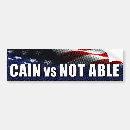 Cain vs Not Able Bumper Stickers