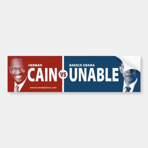 CAIN vs UNABLE Herman Cain Bumper Sticker
