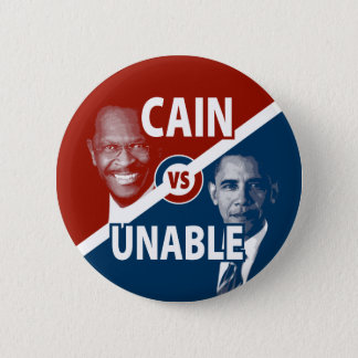 Cain vs Unable Herman Cain Campaign Button