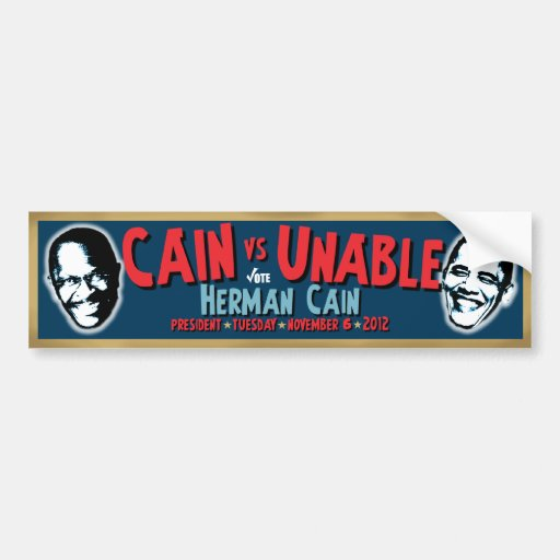 Cain vs Unable - Herman Cain President Bumper Stickers