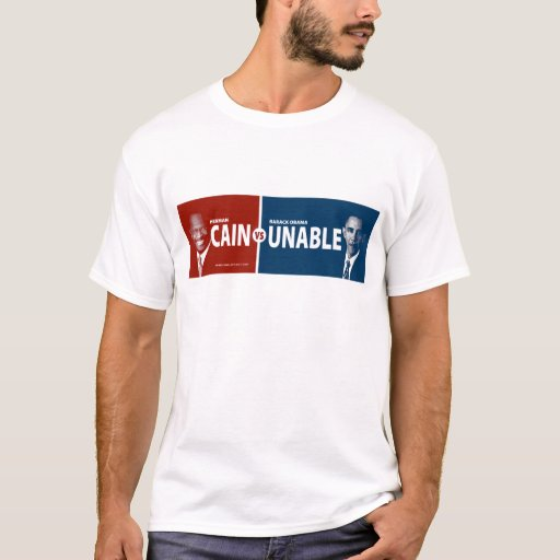 CAIN vs UNABLE Herman Cain T-Shirt