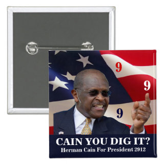 Cain You Dig It Pinback Buttons