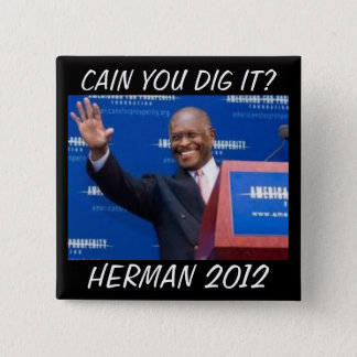 Cain you dig it? pinback button