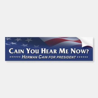 Cain you hear me now? Herman Cain Bumper Sticker