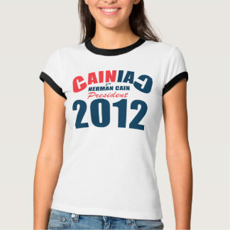Cainiac for Herman Cain 2012 T-Shirt