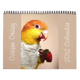 Caique Crazy 2012 Calendar