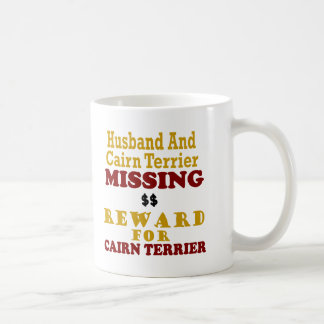 Cairn Terrier  & Husband Missing Reward For Cairn Classic White Coffee Mug