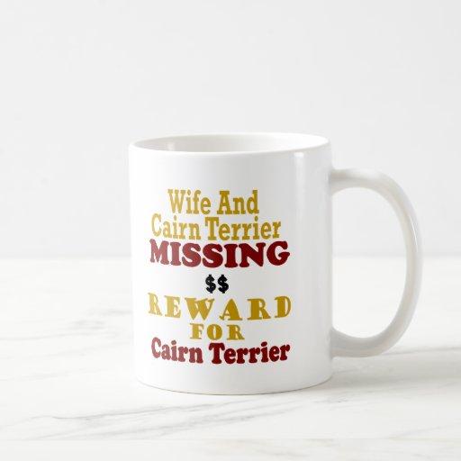 Cairn Terrier & Wife Missing Reward For Cairn Terr Coffee Mug