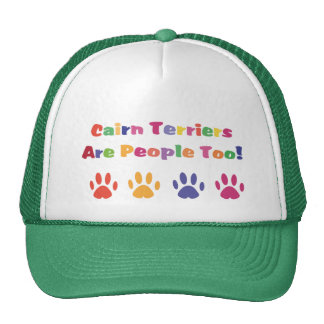 Cairn Terriers Are People Too Trucker Hat