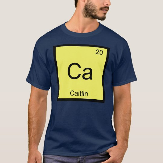 Caitlin Name Chemistry Element Periodic Table T-Shirt