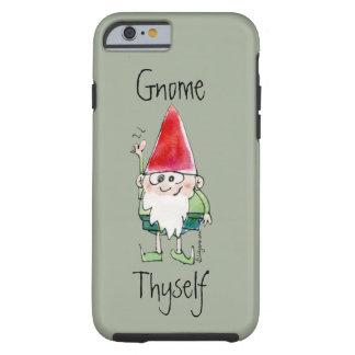 Caja del teléfono de Thyself del gnomo Funda Resistente iPhone 6