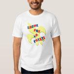"Cajun ""Lache pas la patate"" Tshirts"
