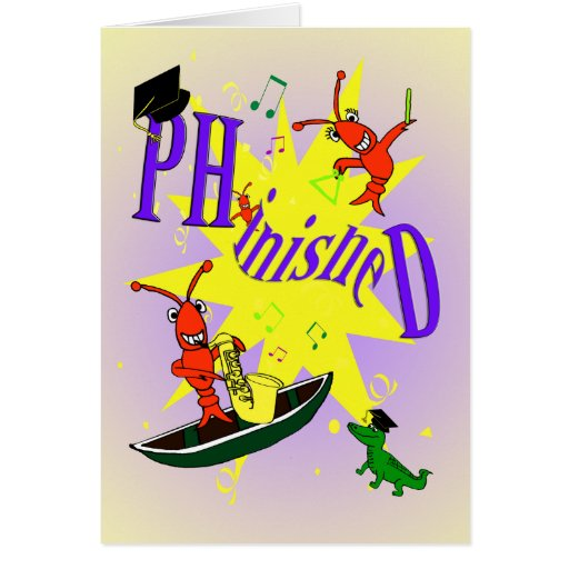 """Cajun Themed Ph.d """"phinished"""" Congratulations Card"""