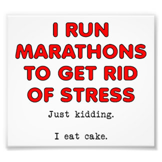 Cake for Stress Funny Poster Photo Print