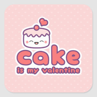 Cake is my Valentine Square Sticker