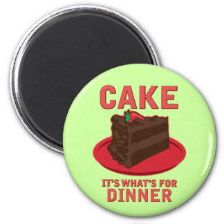 Cake, It's What's For DInner 2 Inch Round Magnet