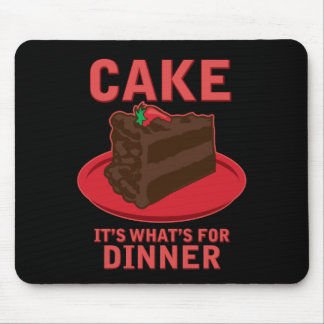 Cake, It's What's For DInner Mouse Pad