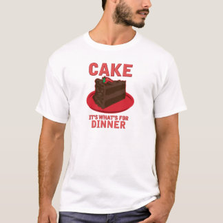 Cake, It's What's For DInner T-Shirt