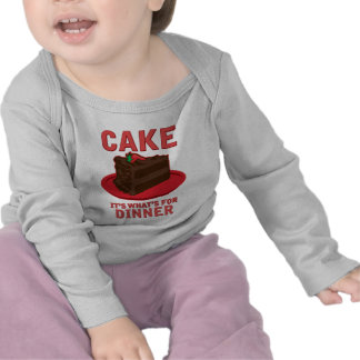 Cake, It's What's For DInner T Shirts