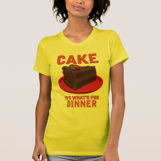Cake, It's What's For DInner Tees