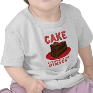 Cake, It's What's For DInner Tee Shirt