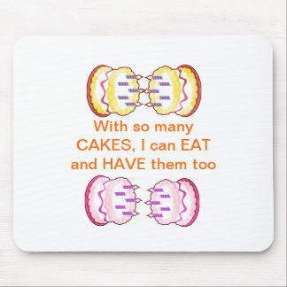 CAKE MANIA :  KIDS would like PLAY with CAKES Mouse Pad
