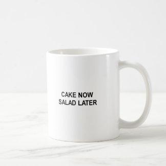 cake now salad later t-shirt coffee mug