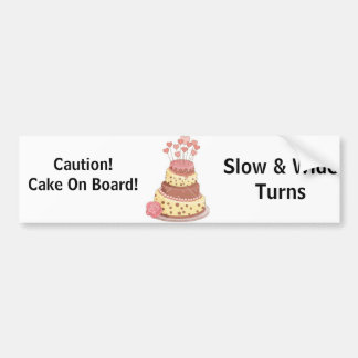 Cake On Board Bumper Sticker Car Bumper Sticker