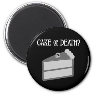 Cake or Death? 2 Inch Round Magnet