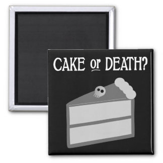 Cake or Death? 2 Inch Square Magnet